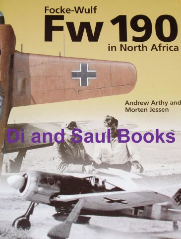 Focke Wulf Fw 190 in North Africa, by Andrew Arthy and Morten Jessen